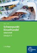 Cover-Bild zu Schwerpunkt Einzelhandel Schuljahr 3 Arbeitsheft von Beck, Joachim