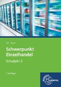 Cover-Bild zu Schwerpunkt Einzelhandel Schuljahr 2 von Beck, Joachim