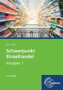 Cover-Bild zu Schwerpunkt Einzelhandel Schuljahr 1 von Beck, Joachim