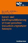 Cover-Bild zu Sprach- und Schriftsprachförderung wirksam gestalten: Evaluation umgesetzter Konzepte (eBook) von Hasselhorn, Marcus (Reihe Hrsg.)