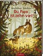 Cover-Bild zu Bohlmann, Sabine: Du, Papa ... Ist zehn viel?