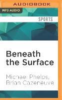 Cover-Bild zu Phelps, Michael: Beneath the Surface: My Story