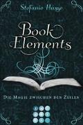 Cover-Bild zu Hasse, Stefanie: BookElements 1: Die Magie zwischen den Zeilen