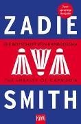 Cover-Bild zu Smith, Zadie: Die Botschaft von Kambodscha / The Embassy of Cambodia