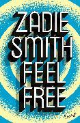 Cover-Bild zu Smith, Zadie: Feel Free