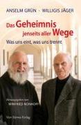Cover-Bild zu Grün, Anselm: Das Geheimnis jenseits aller Wege