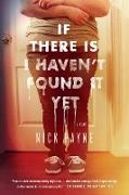 Cover-Bild zu If There Is I Haven't Found It Yet von Payne, Nick
