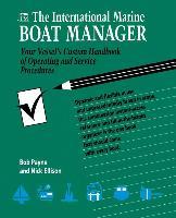 Cover-Bild zu The International Marine Boat Manager: Your Vessel's Custom Handbook of Operating and Service Procedures von Payne, Bob