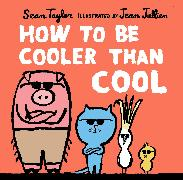 Cover-Bild zu Taylor, Sean: How to Be Cooler than Cool