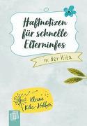 Cover-Bild zu Kleine Kita-Helfer: Haftnotizen für schnelle Elterninfos in der Kita von Verlag an der Ruhr, Redaktionsteam