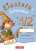 Cover-Bild zu Einsterns Schwester, Erstlesen - Zu allen Ausgaben, 1. Schuljahr, Schreiblehrgang Schulausgangsschrift von Löbler, Heidemarie