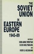 Cover-Bild zu Holtsmark, Sven G. (Hrsg.): The Soviet Union in Eastern Europe, 1945-89