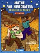 Cover-Bild zu Mathe für Minecrafter - Multiplizieren und Dividieren von Loewe Lernen und Rätseln (Hrsg.)