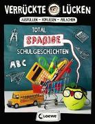 Cover-Bild zu Verrückte Lücken - Total spaßige Schulgeschichten von Schumacher, Jens