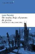 Cover-Bild zu Perutz, Leo: De noche, bajo el puente de piedra
