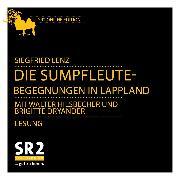 Cover-Bild zu Die Sumpfleute - Begegnungen in Lappland (Audio Download) von Lenz, Siegfried