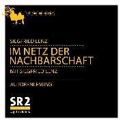 Cover-Bild zu Im Netz der Nachbarschaft (Audio Download) von Lenz, Siegfried