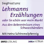 Cover-Bild zu Lehmanns Erzählungen oder So schön war mein Markt (Audio Download) von Lenz, Siegfried