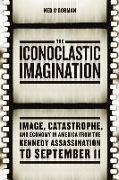 Cover-Bild zu O'Gorman, Ned: The Iconoclastic Imagination