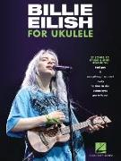 Cover-Bild zu Eilish, Billie (Gespielt): Billie Eilish for Ukulele: 17 Songs to Strum & Sing: 17 Songs to Strum & Sing