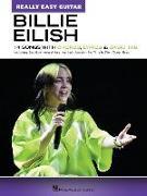 Cover-Bild zu Eilish, Billie (Gespielt): Billie Eilish: Really Easy Guitar Songbook: 14 Songs with Chords, Lyrics & Basic Tab