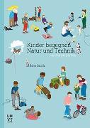 Cover-Bild zu Kinder begegnen Natur und Technik von Autorenteam