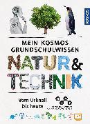 Cover-Bild zu Mein Kosmos Grundschulwissen Natur und Technik von Oftring, Bärbel