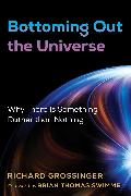 Cover-Bild zu Grossinger, Richard: Bottoming Out the Universe
