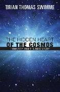 Cover-Bild zu Swimme, Brian, Ph.D.: The Hidden Heart of the Cosmos