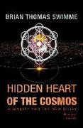 Cover-Bild zu Swimme, Brian Thomas: Hidden Heart of the Cosmos: Humanity and the New Story