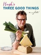 Cover-Bild zu Fearnley-Whittingstall, Hugh: Hugh's Three Good Things