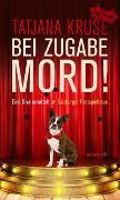 Cover-Bild zu Kruse, Tatjana: Bei Zugabe Mord!