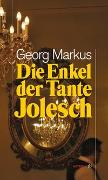 Cover-Bild zu Markus, Georg: Die Enkel der Tante Jolesch