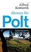 Cover-Bild zu Komarek, Alfred: Blumen für Polt