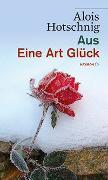 Cover-Bild zu Hotschnig, Alois: Aus   Eine Art Glück