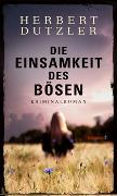 Cover-Bild zu Dutzler, Herbert: Die Einsamkeit des Bösen