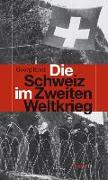 Cover-Bild zu Kreis, Georg: Die Schweiz im Zweiten Weltkrieg