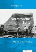 Cover-Bild zu Kreis, Georg: Vermessene Zeiten