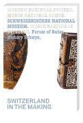 Cover-Bild zu Schweizerisches Nationalmuseum, Forum Schweizer Geschichte Schwyz (Hrsg.): Switzerland in the Making