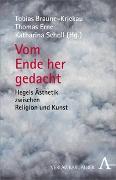 Cover-Bild zu Braune-Krickau, Tobias (Hrsg.): Vom Ende her gedacht