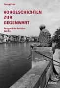 Cover-Bild zu Kreis, Georg: Vorgeschichten zur Gegenwart / Vorgeschichten zur Gegenwart
