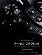 Cover-Bild zu The Complete Guide to Olympus' Om-d E-m1 (eBook) von Friedman, Gary L.