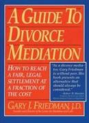 Cover-Bild zu A Guide to Divorce Meditation von Friedman, Gary J.