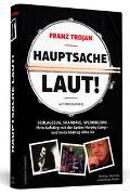 Cover-Bild zu Trojan, Franz: Franz Trojan: Hauptsache laut!