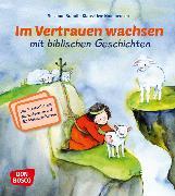 Cover-Bild zu Im Vertrauen wachsen mit biblischen Geschichten von Brandt, Susanne