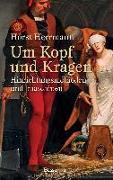 Cover-Bild zu Um Kopf und Kragen von Herrmann, Horst