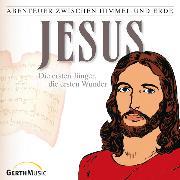 Cover-Bild zu Jesus - Die ersten Jünger, die ersten Wunder (Abenteuer zwischen Himmel und Erde 22) (Audio Download) von Schmitz, Günter