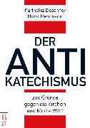 Cover-Bild zu Der Antikatechismus (eBook) von Deschner, Karlheinz