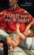 Cover-Bild zu Päpste und ihre Kinder. Die etwas andere Papstgeschichte (eBook) von Herrmann, Horst