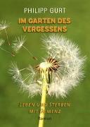 Cover-Bild zu Gurt, Philipp: Im Garten des Vergessens